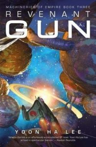 The Best Sci Fi Books of 2019: The Arthur C Clarke Award Shortlist - Revenant Gun by Yoon Ha Lee