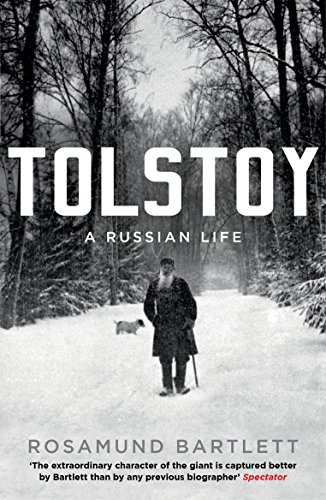 Rosamund Bartlett recommends the best Russian Short Stories - Tolstoy: A Russian Life by Rosamund Bartlett