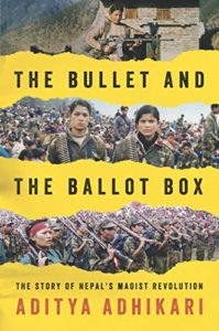 The best books on Maoism - The Bullet and the Ballot Box: The Story of Nepal's Maoist Revolution by Aditya Adhikari