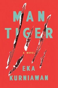 The Best Contemporary Indonesian Literature - Man Tiger: A Novel by Eka Kurniawan