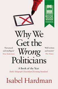 The best books on Justice and the Law - Why We Get the Wrong Politicians by Isabel Hardman