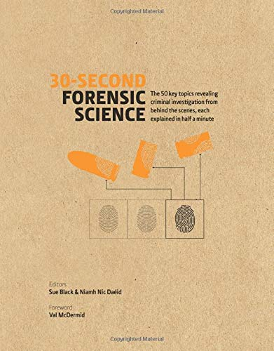 The best books on Death - 30-Second Forensic Science by Niamh Nic Daeid & Sue Black