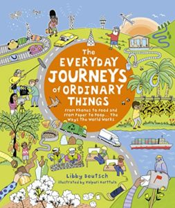 The Best Science Books for Kids: the 2020 Royal Society Young People's Book Prize - Everyday Journeys Of Ordinary Things by Libby Deutsch & Valpuri Kerttula (illustrator)