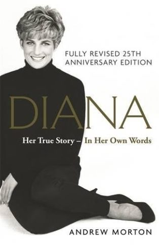 Diana: Her True Story — In Her Own Words by Andrew Morton