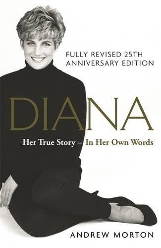 The best books on Modern Day British Royals - Diana: Her True Story — In Her Own Words by Andrew Morton