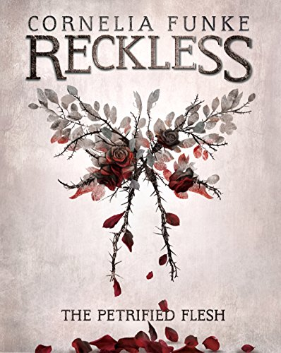 Cornelia Funke on Her Fairy Tales as Contemporary Fiction - Reckless 1: The Petrified Flesh by Cornelia Funke