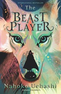 The Best Kids' Books in Translation - The Beast Player by Cathy Hirano (translator) & Nahoko Uehashi