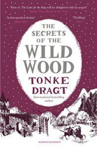 The Secrets of the Wild Wood by Laura Watkinson (translator) & Tonke Dragt