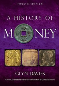 The best books on Cryptocurrency - A History of Money by Glyn Davies