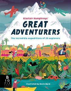 The Best Books by Adventurers - Great Adventurers by Alastair Humphreys