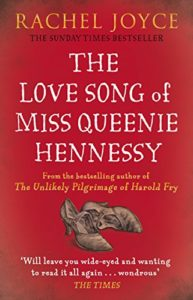 The best books on Death - The Love Song of Miss Queenie Hennessy by Rachel Joyce