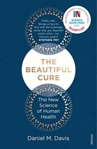 The best books on Immunology - The Beautiful Cure: The New Science of Human Health by Daniel M Davis