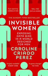 The Royal Society Science Book Prize: the 2019 shortlist - Invisible Women: Data Bias in a World Designed for Men by Caroline Criado Perez