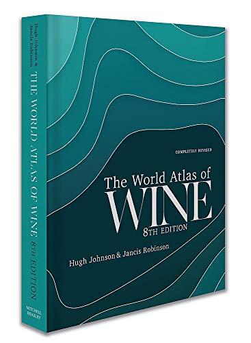 World Atlas of Wine by Hugh Johnson and Jancis Robinson