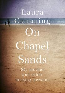 The Best Nonfiction Books of 2019 - On Chapel Sands: My Mother and Other Missing Persons by Laura Cumming