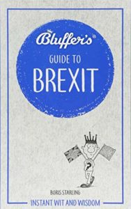 The best books on Brexit - Bluffer's Guide To Brexit by Boris Starling