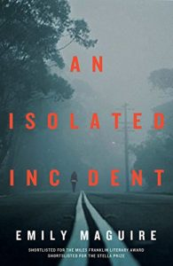 The Best Australian Crime Fiction - An Isolated Incident by Emily Maguire