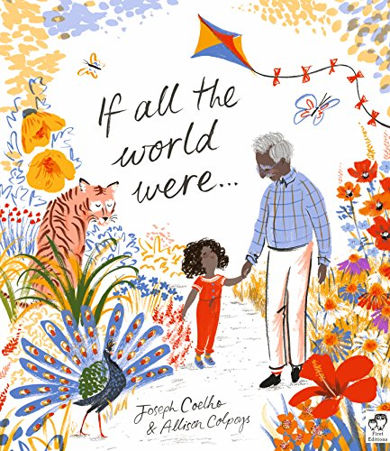 The best books on Grandparents and Grandchildren - If All The World Were... by Joseph Coelho and illustrated by Allison Colpoys