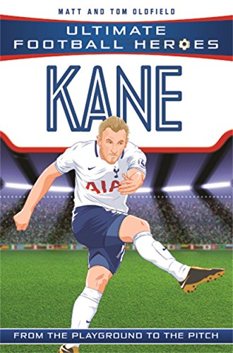 Best Football Books for 11 Year Olds - Kane (Ultimate Football Heroes) by Matt & Tom Oldfield