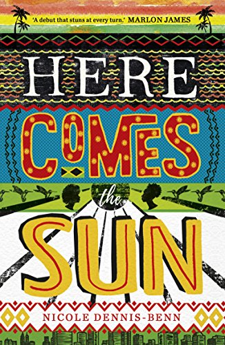 The Best Caribbean Fiction - Here Comes the Sun by Nicole Dennis-Benn