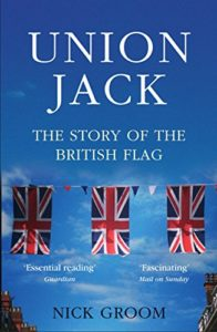The Union Jack: The Story of the British Flag by Nick Groom