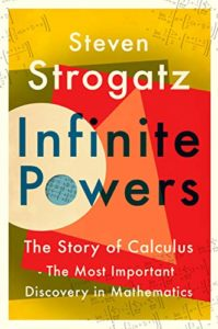 The Best Math Books of 2019 - Infinite Powers: The Story of Calculus by Steven Strogatz