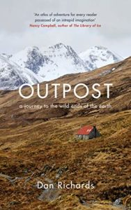 The Best Books of Landscape Writing - Outpost: A Journey to the Wild Ends of the Earth by Dan Richards