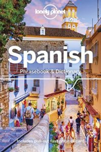 The Best Books for Learning Spanish - Lonely Planet Spanish Phrasebook & Dictionary by Cristina Hernandez Montero & Marta Lopez