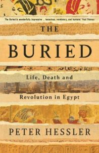 The Buried: Life, Death and Revolution in Egypt by Peter Hessler