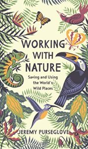 The Best Conservation Books of 2020 - Working With Nature by Jeremy Purseglove