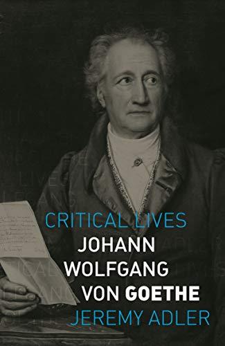 Johann Wolfgang von Goethe by Jeremy Adler