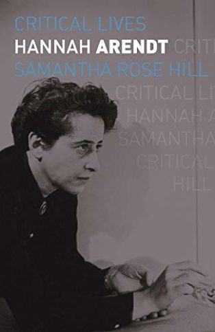 Critical Lives: Hannah Arendt by Samantha Rose Hill