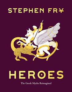 The Best Trojan War Books - Heroes by Stephen Fry