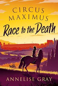 The Best Classics Books for Children - Circus Maximus: Race to the Death by Annelise Gray