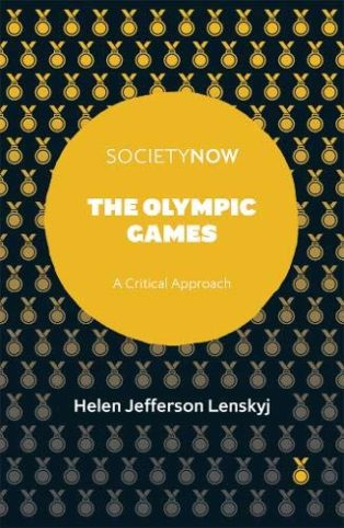 The Olympic Games: A Critical Approach by Helen J Lenskyj