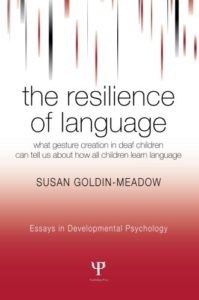 The best books on Linguistics - The Resilience of Language by Susan Goldin-Meadow