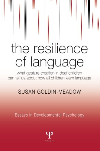 The Resilience of Language by Susan Goldin-Meadow