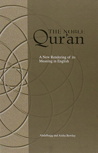 The Noble Qur'an by Abdalhaqq and Aisha Bewley (translators)
