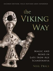 The best books on Witches and Witchcraft - The Viking Way: Magic and Mind in Late Iron Age Scandinavia by Neil Price