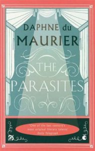 The Best Daphne du Maurier Books - The Parasites by Daphne Du Maurier