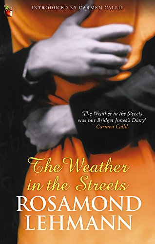 The best books on Coping With Failure - The Weather in the Streets by Rosamond Lehmann