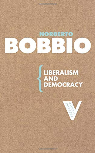 Liberalism and Democracy by Norberto Bobbio, trans. Martin Ryle and Kate Soper