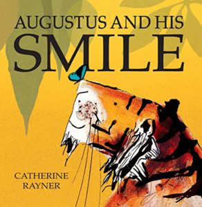 The best books on Pets For Young Kids - Augustus and His Smile by Catherine Rayner