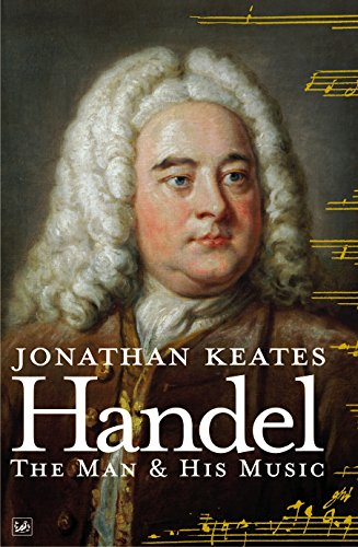 Handel: The Man and His Music by Jonathan Keates