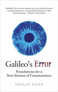 The Best Philosophy Books of 2019 - Galileo's Error: Foundations for a New Science of Consciousness by Philip Goff