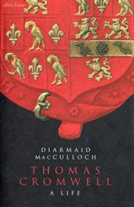 The Best Books on the History of Christianity - Thomas Cromwell: A Life by Diarmaid MacCulloch