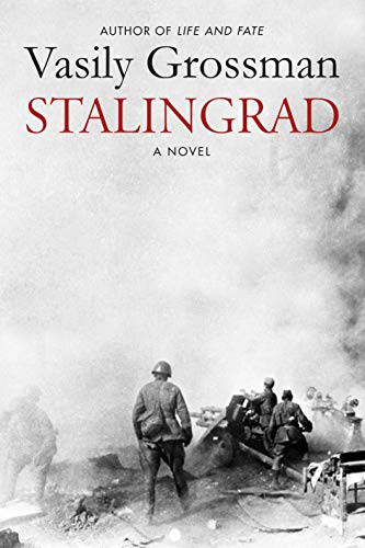 Stalingrad by Vasily Grossman, translated by Robert and Elizabeth Chandler