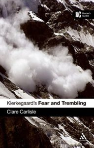 The best books on Søren Kierkegaard - Kierkegaard's 'Fear and Trembling': A Reader's Guide by Clare Carlisle