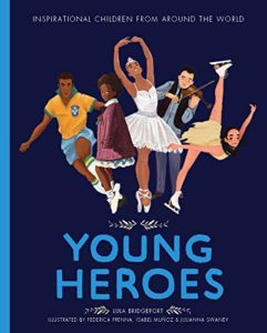 The Best Children's Nonfiction of 2018 - Young Heroes by Lula Bridgeport