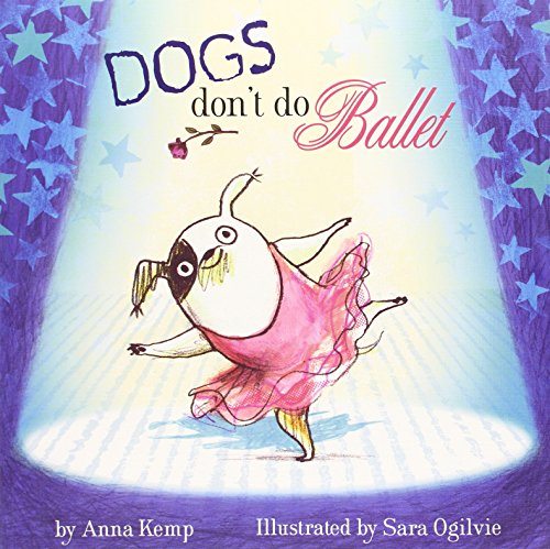 Books to Make Your Kids Laugh - Dogs Don't Do Ballet by Anna Kemp and illustrated by Sara Oglivy